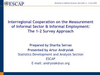 Interregional Cooperation on the Measurement of Informal Sector  Informal Employment:  The 1-2 Survey Approach