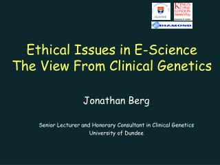 Ethical Issues in E-Science The View From Clinical Genetics