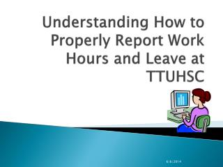 Understanding How to Properly Report Work Hours and Leave at TTUHSC