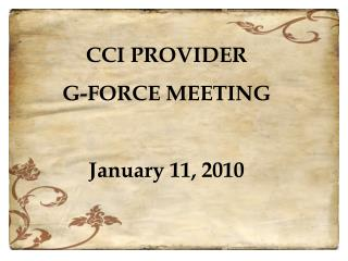 CCI PROVIDER  G-FORCE MEETING  January 11, 2010