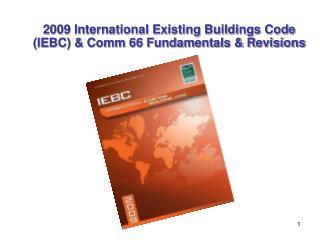 2009 International Existing Buildings Code IEBC  Comm 66 Fundamentals  Revisions