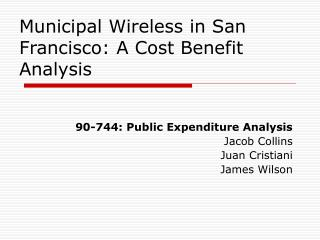 Municipal Wireless in San Francisco: A Cost Benefit Analysis