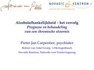 Alcoholafhankelijkheid   het vervolg  Prognose en behandeling van een chronische stoornis