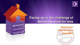 Facing up to the challenge of delivering more for less