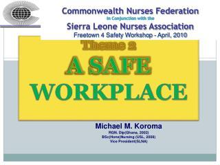Theme 2 A Safe Workplace