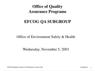 Office of Quality Assurance Programs  EFCOG QA SUBGROUP