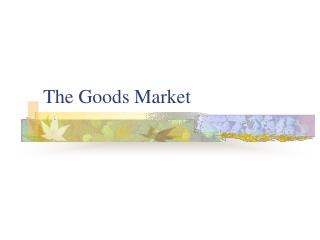 The Goods Market
