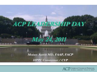ACP LEADERSHIP DAY   May 24, 2011