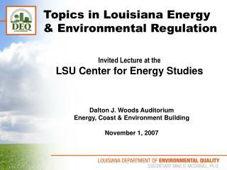 Topics in Louisiana Energy  Environmental Regulation