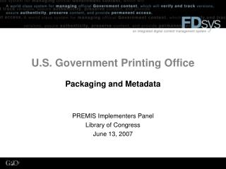U.S. Government Printing Office   Packaging and Metadata