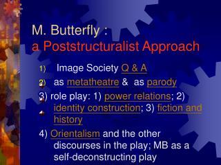 M. Butterfly :  a Poststructuralist Approach