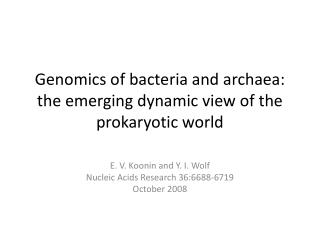Genomics of bacteria and archaea: the emerging dynamic view of the prokaryotic world