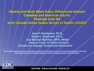 Obesity and Body Mass Index: Differences between  Canadian and American Adults: Findings from the  Joint Canada