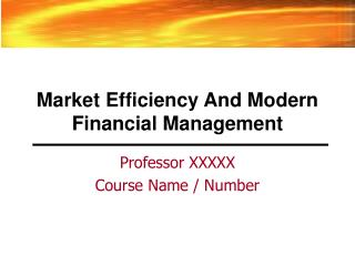 Market Efficiency And Modern Financial Management