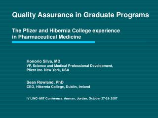 Quality Assurance in Graduate Programs  The Pfizer and Hibernia College experience in Pharmaceutical Medicine