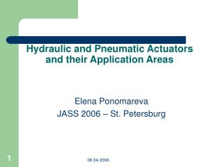 Hydraulic and Pneumatic Actuators and their Application Areas