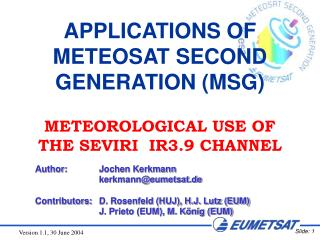APPLICATIONS OF METEOSAT SECOND GENERATION MSG