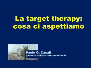 La target therapy: cosa ci aspettiamo