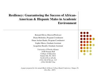Resiliency: Guaranteeing the Success of African-American  Hispanic Males in Academic Environment