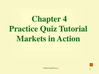 Chapter 4  Practice Quiz Tutorial Markets in Action