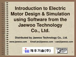 Introduction to Electric Motor Design  Simulation using Software from the Jaewoo Technology  Co., Ltd.