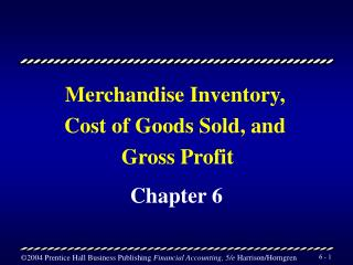 Merchandise Inventory,  Cost of Goods Sold, and  Gross Profit