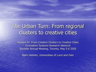 The Urban Turn: From regional clusters to creative cities