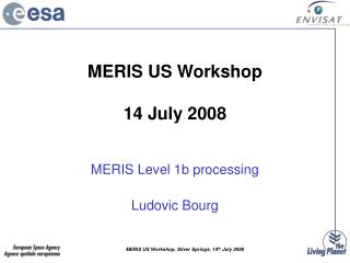 MERIS US Workshop  14 July 2008