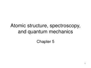 Atomic structure, spectroscopy, and quantum mechanics