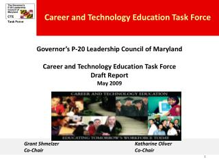 Governor s P-20 Leadership Council of Maryland  Career and Technology Education Task Force  Draft Report May 2009