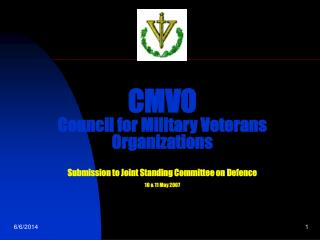 CMVO Council for Military Veterans Organizations  Submission to Joint Standing Committee on Defence  10  11 May 2007