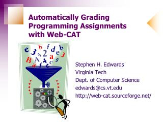 Automatically Grading Programming Assignments with Web-CAT