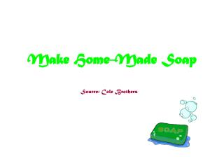 Make Home-Made Soap