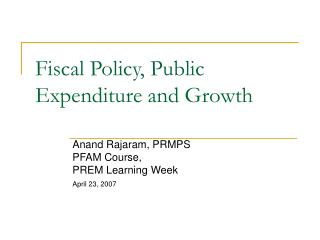 Fiscal Policy, Public Expenditure and Growth