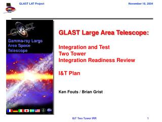 GLAST Large Area Telescope:  Integration and Test Two Tower Integration Readiness Review  IT Plan   Ken Fouts