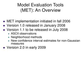 Model Evaluation Tools MET: An Overview