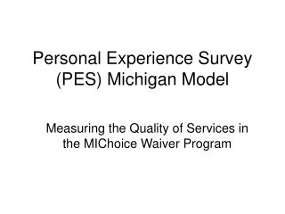 Personal Experience Survey PES Michigan Model