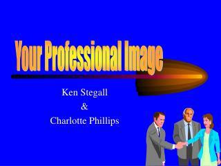 Ken Stegall   Charlotte Phillips