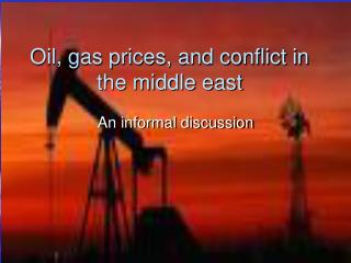 Oil, gas prices, and conflict in the middle east