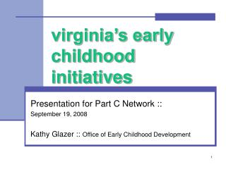 Virginia s early childhood initiatives
