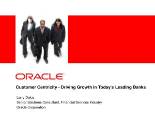 Customer Centricity - Driving Growth in Todays Leading Banks