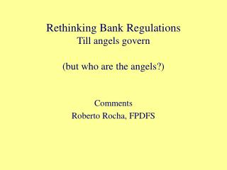 Rethinking Bank Regulations Till angels govern  but who are the angels
