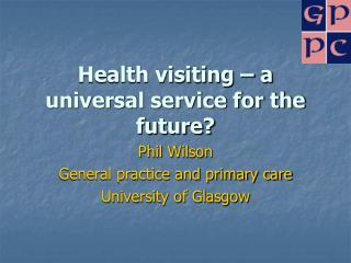 Health visiting   a universal service for the future