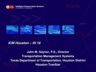 ICM Houston   IH 10