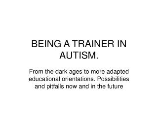 BEING A TRAINER IN AUTISM.