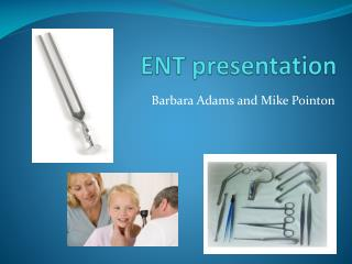 ENT presentation