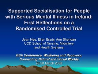 Supported Socialisation for People with Serious Mental Illness in Ireland:  First Reflections on a  Randomised Controlle