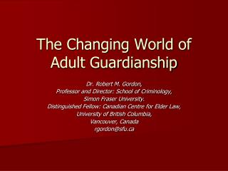 The Changing World of Adult Guardianship