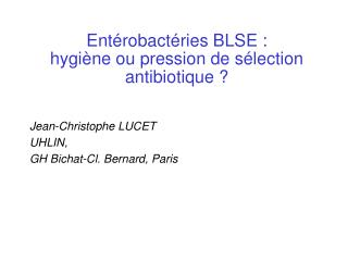 Ent robact ries BLSE :  hygi ne ou pression de s lection antibiotique