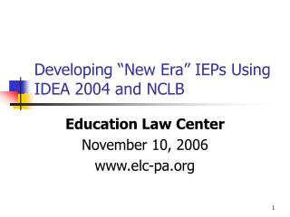 Developing  New Era  IEPs Using IDEA 2004 and NCLB